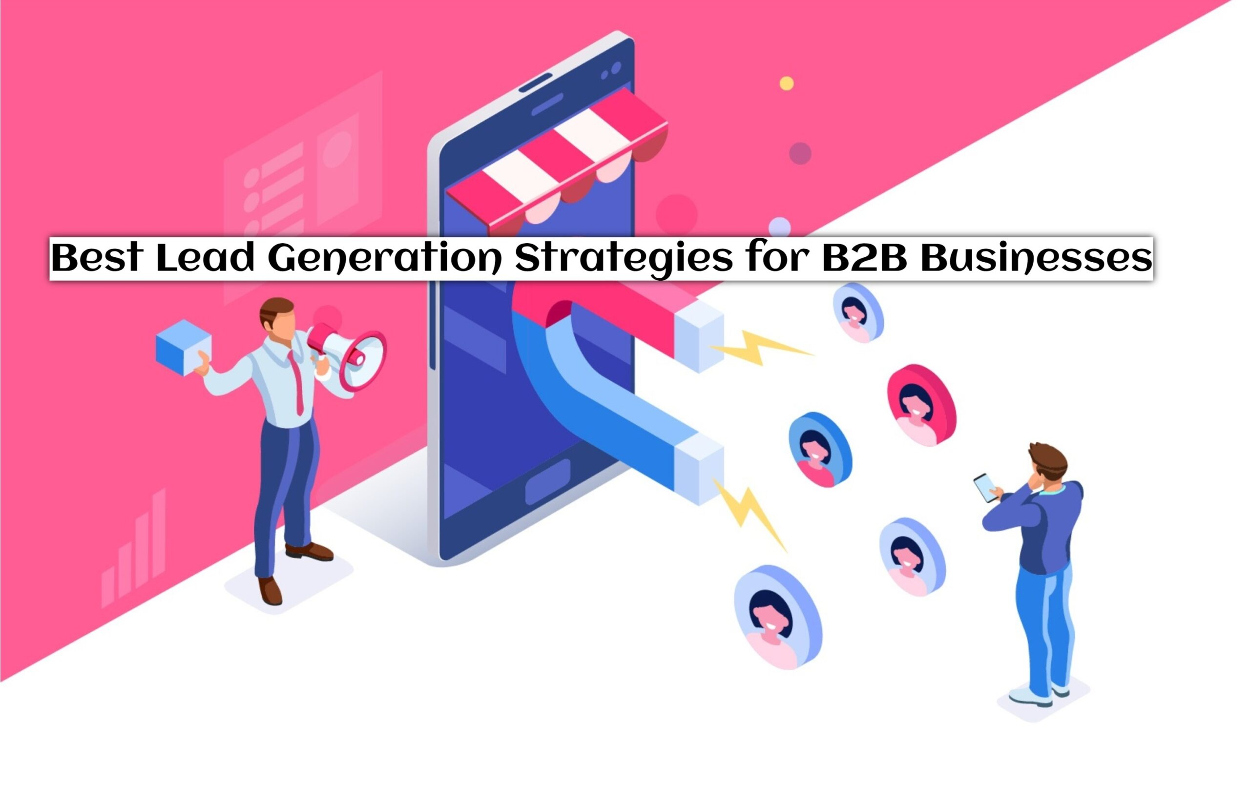Best Lead Generation Strategies for B2B Businesses