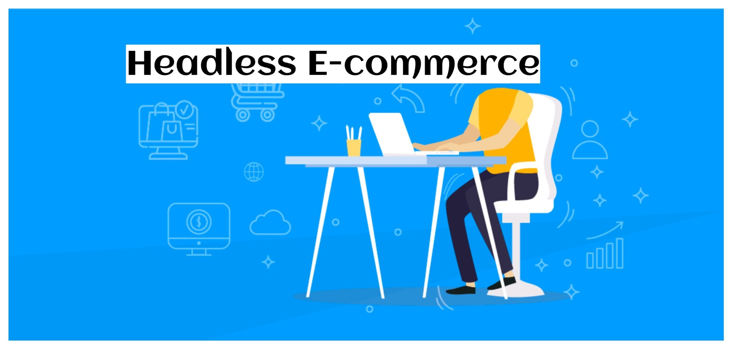 What is Headless E-commerce?